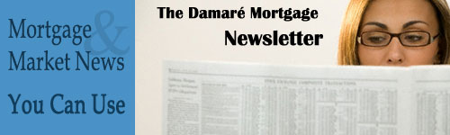 The David M. Damaré Mortgage Newsletter: Mortgage and Market News You Can Use